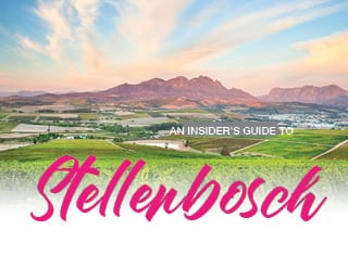 An insider's guide to Stellenbosch